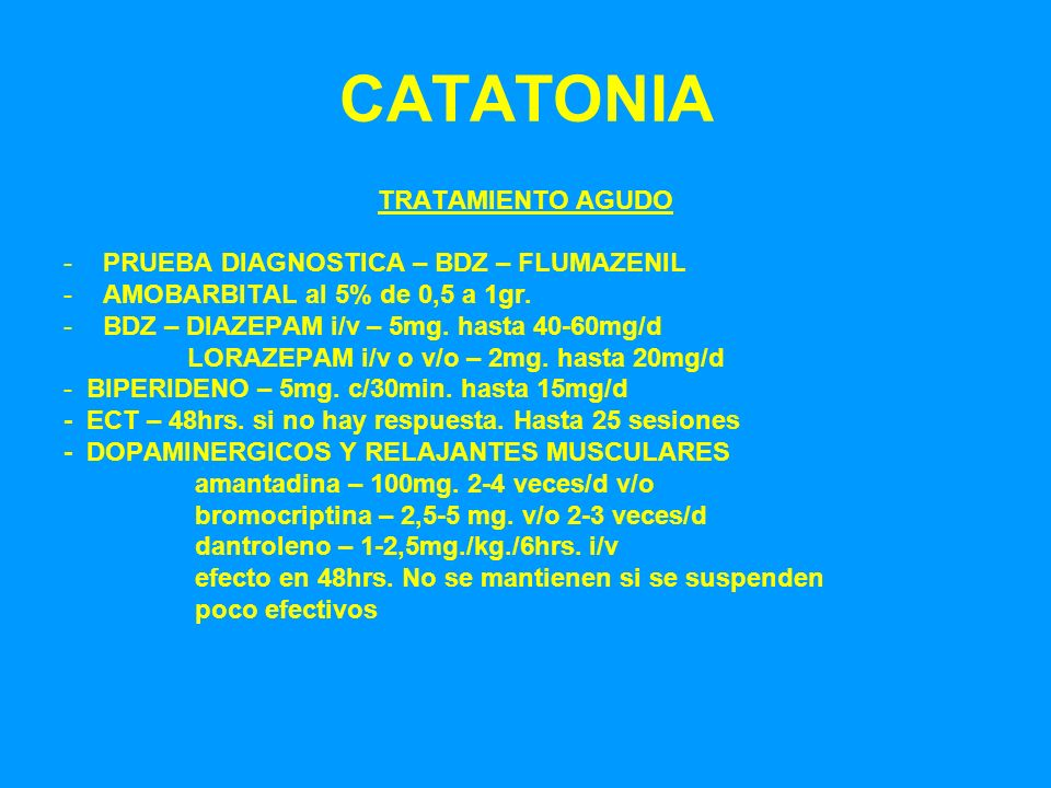 CATATONIA TRATAMIENTO AGUDO PRUEBA DIAGNOSTICA – BDZ – FLUMAZENIL