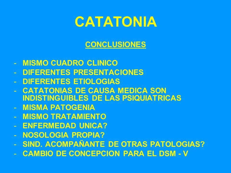 CATATONIA CONCLUSIONES MISMO CUADRO CLINICO DIFERENTES PRESENTACIONES