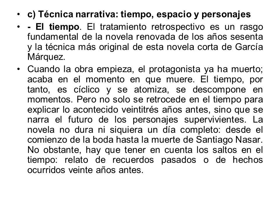 c) Técnica narrativa: tiempo, espacio y personajes