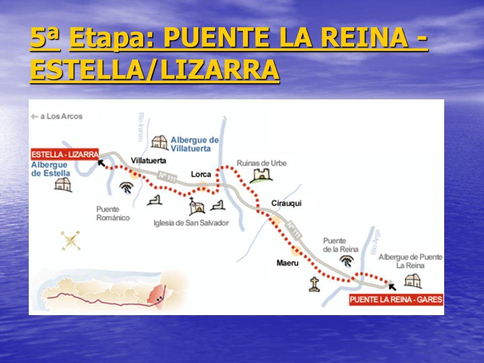 5ª Etapa: PUENTE LA REINA - ESTELLA/LIZARRA