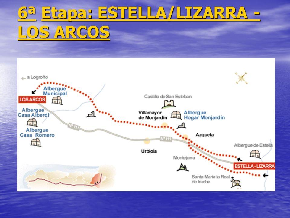 6ª Etapa: ESTELLA/LIZARRA - LOS ARCOS