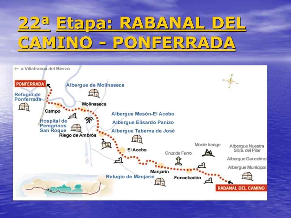 22ª Etapa: RABANAL DEL CAMINO - PONFERRADA