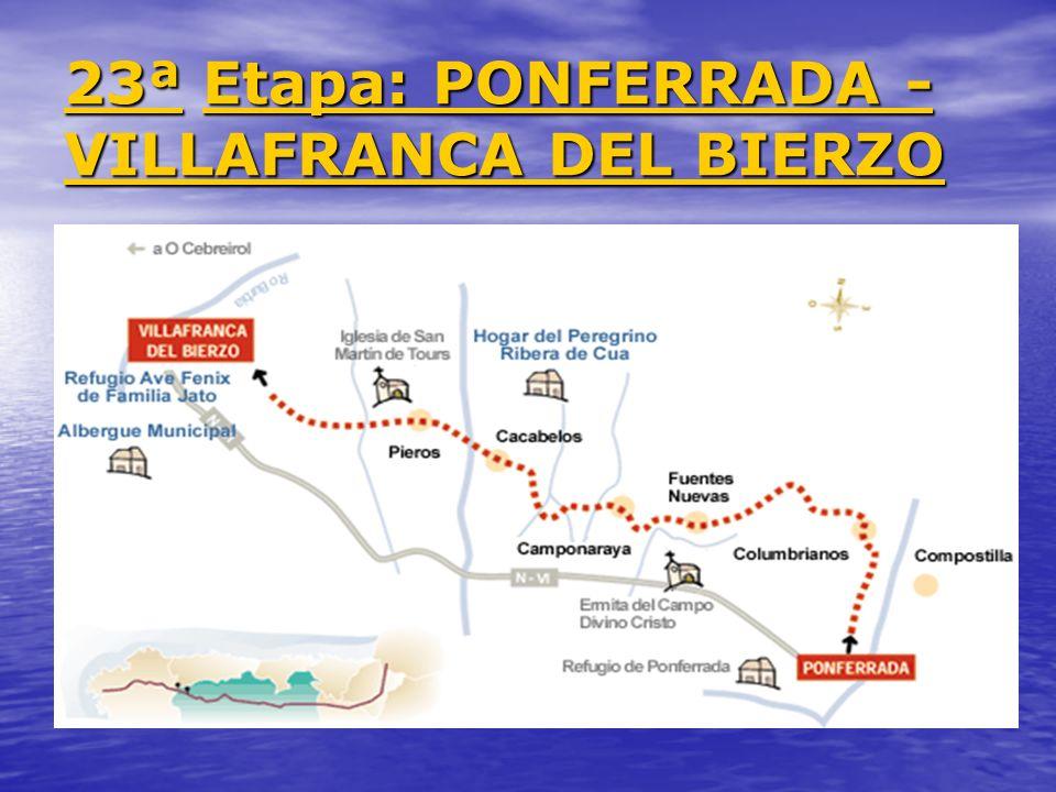 23ª Etapa: PONFERRADA - VILLAFRANCA DEL BIERZO
