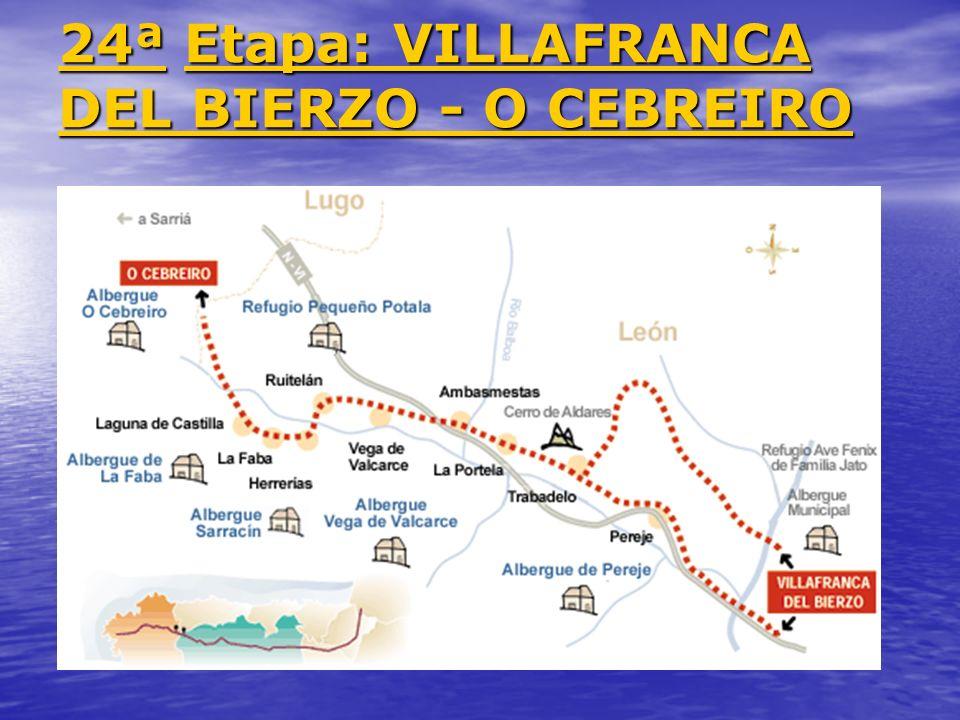 24ª Etapa: VILLAFRANCA DEL BIERZO - O CEBREIRO