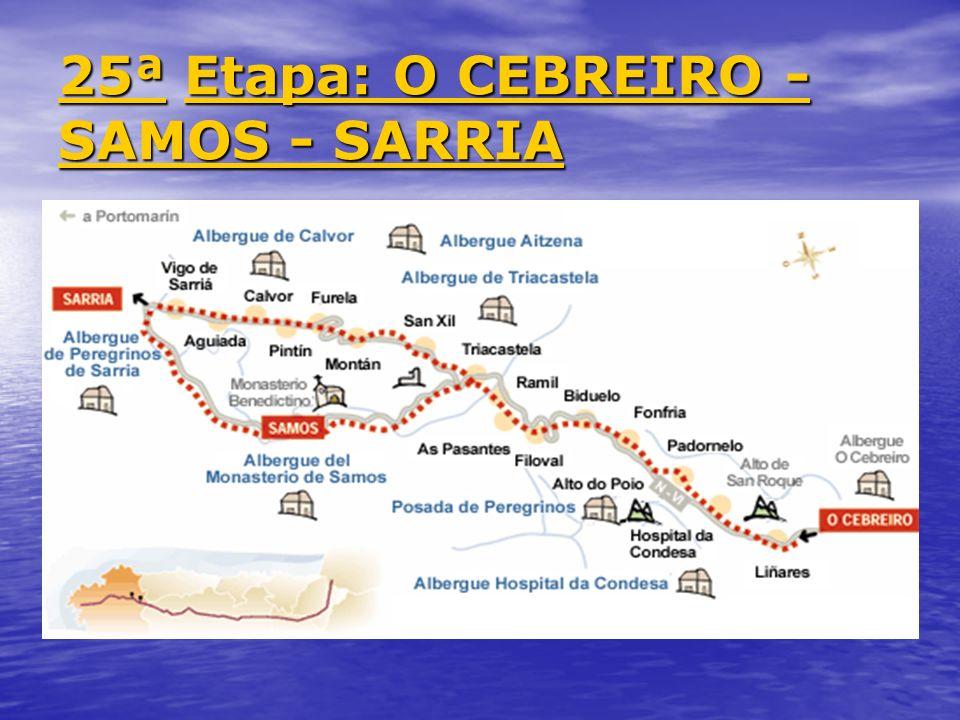 25ª Etapa: O CEBREIRO - SAMOS - SARRIA