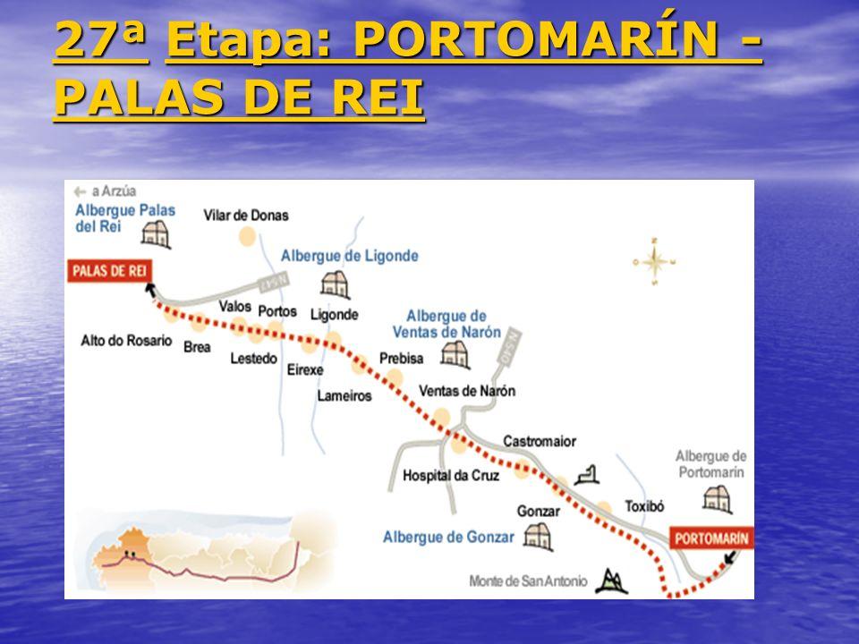 27ª Etapa: PORTOMARÍN - PALAS DE REI