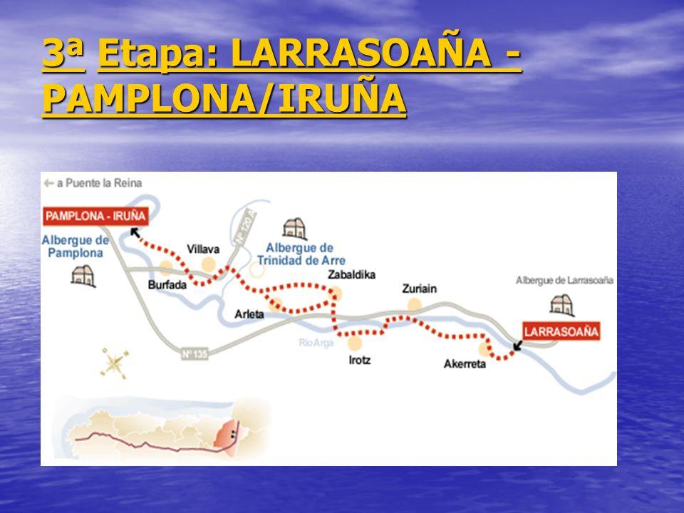 3ª Etapa: LARRASOAÑA - PAMPLONA/IRUÑA