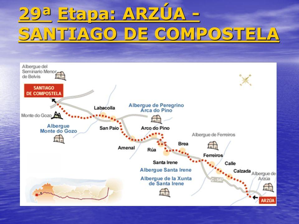 29ª Etapa: ARZÚA - SANTIAGO DE COMPOSTELA