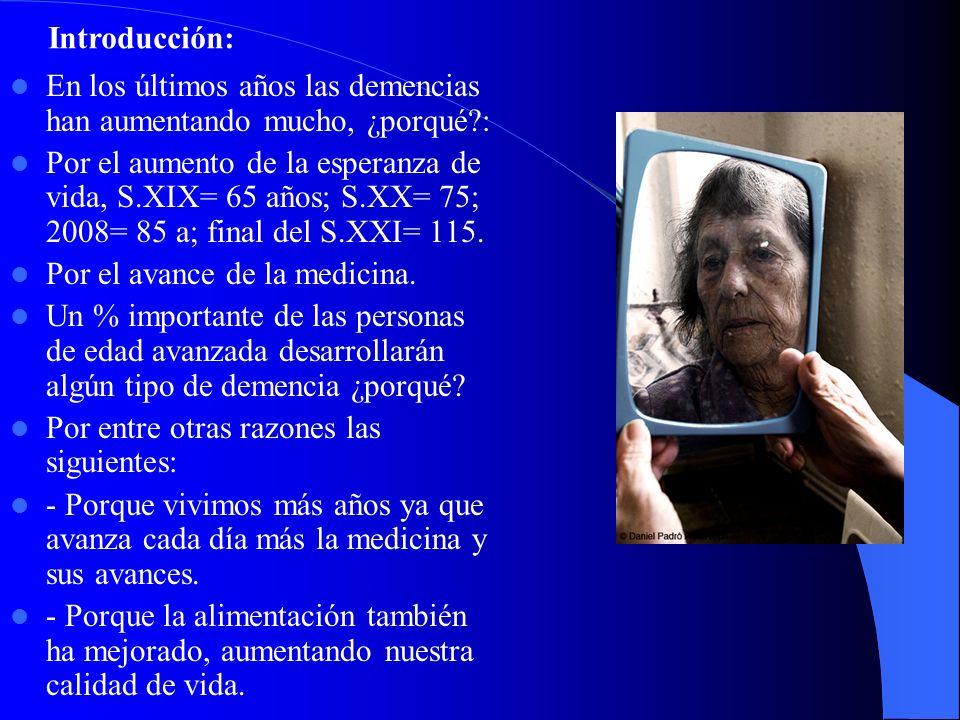 Introducción: En los últimos años las demencias han aumentando mucho, ¿porqué :