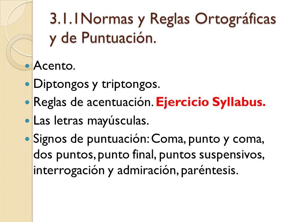 3.1.1Normas y Reglas Ortográficas y de Puntuación.