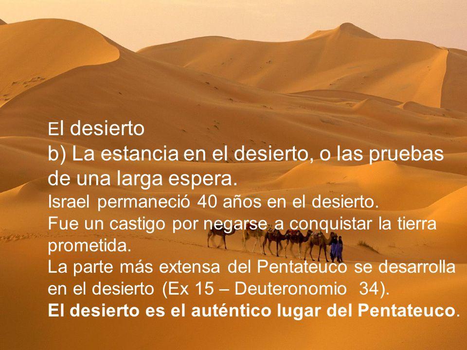 b) La estancia en el desierto, o las pruebas de una larga espera.