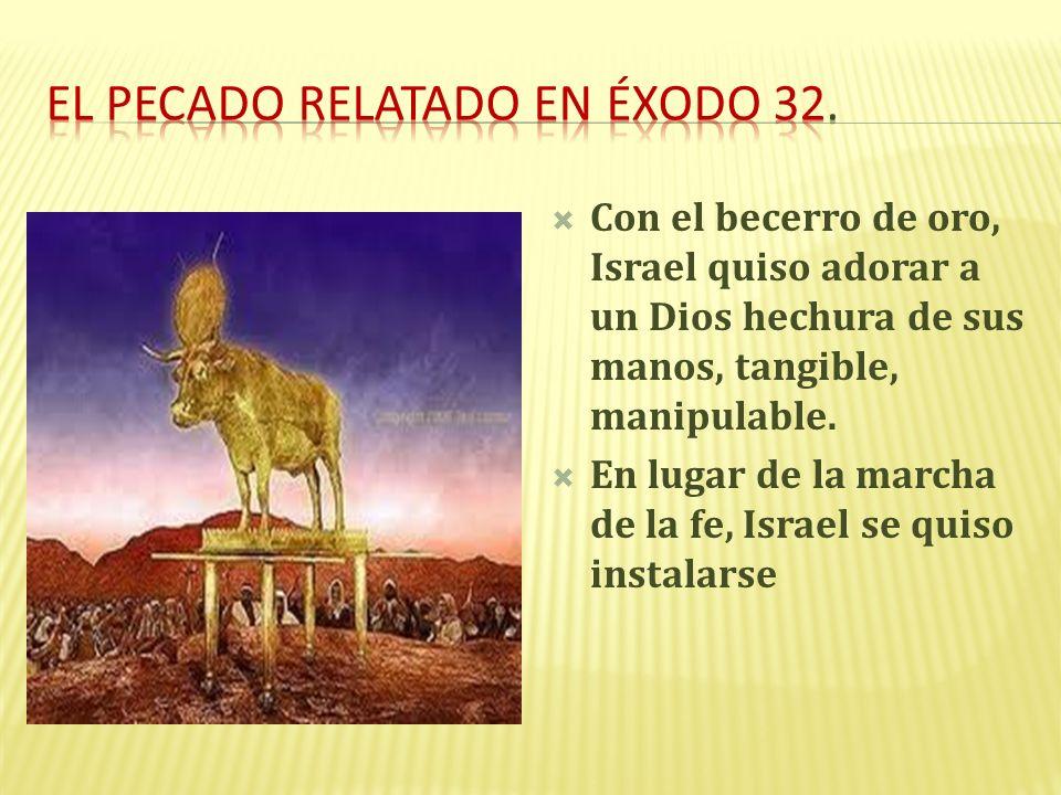 El pecado relatado en Éxodo 32.