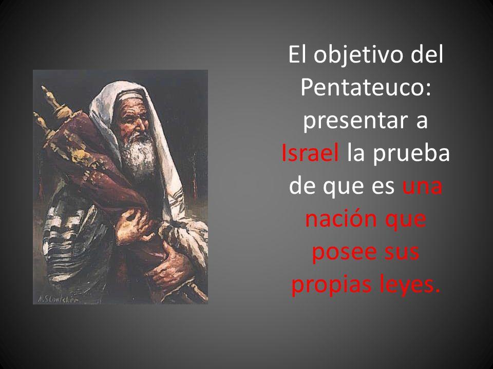 El objetivo del Pentateuco: presentar a Israel la prueba de que es una nación que posee sus propias leyes.