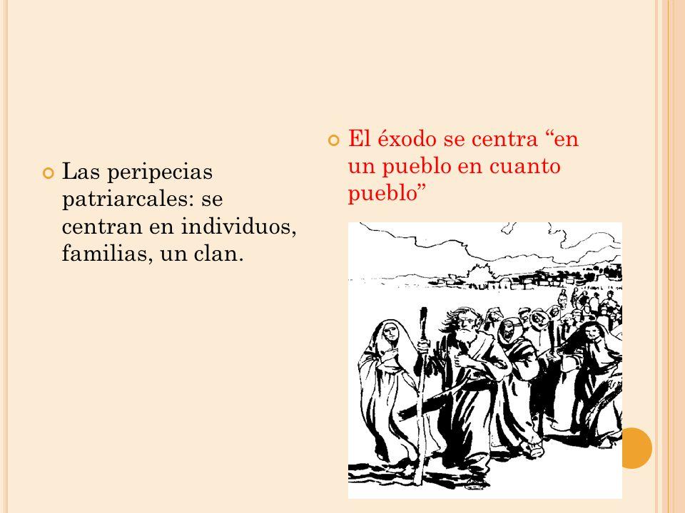 Las peripecias patriarcales: se centran en individuos, familias, un clan.