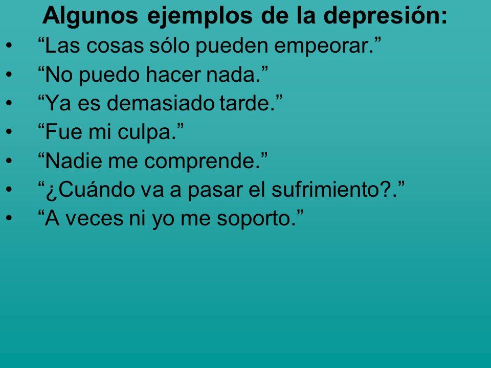 Algunos ejemplos de la depresión: