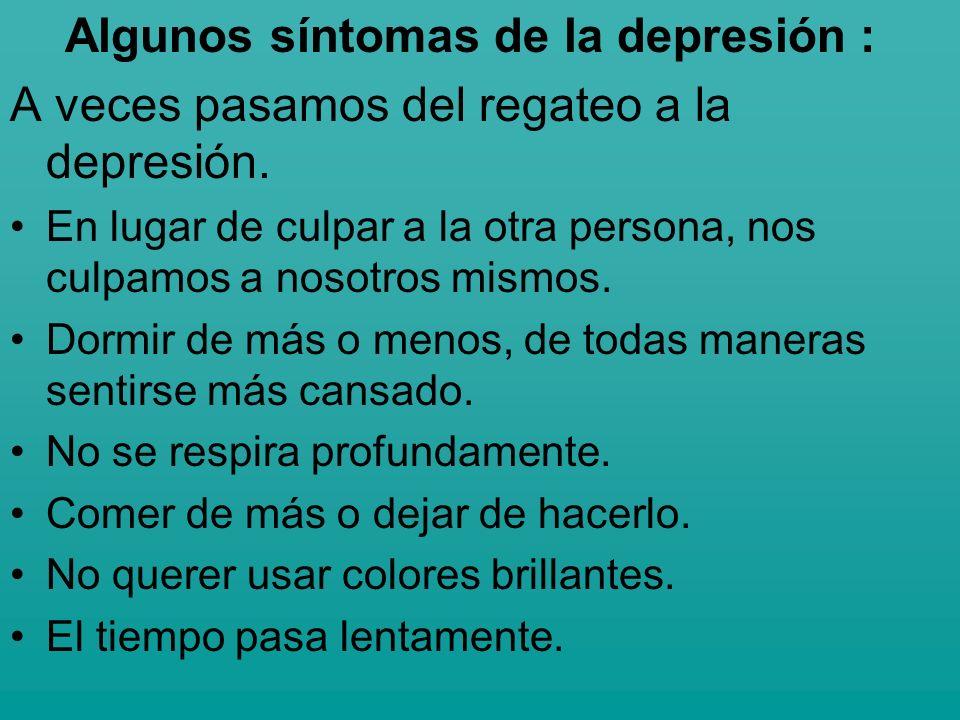 Algunos síntomas de la depresión :