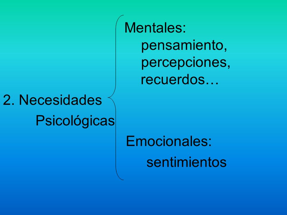 Mentales: pensamiento, percepciones, recuerdos…