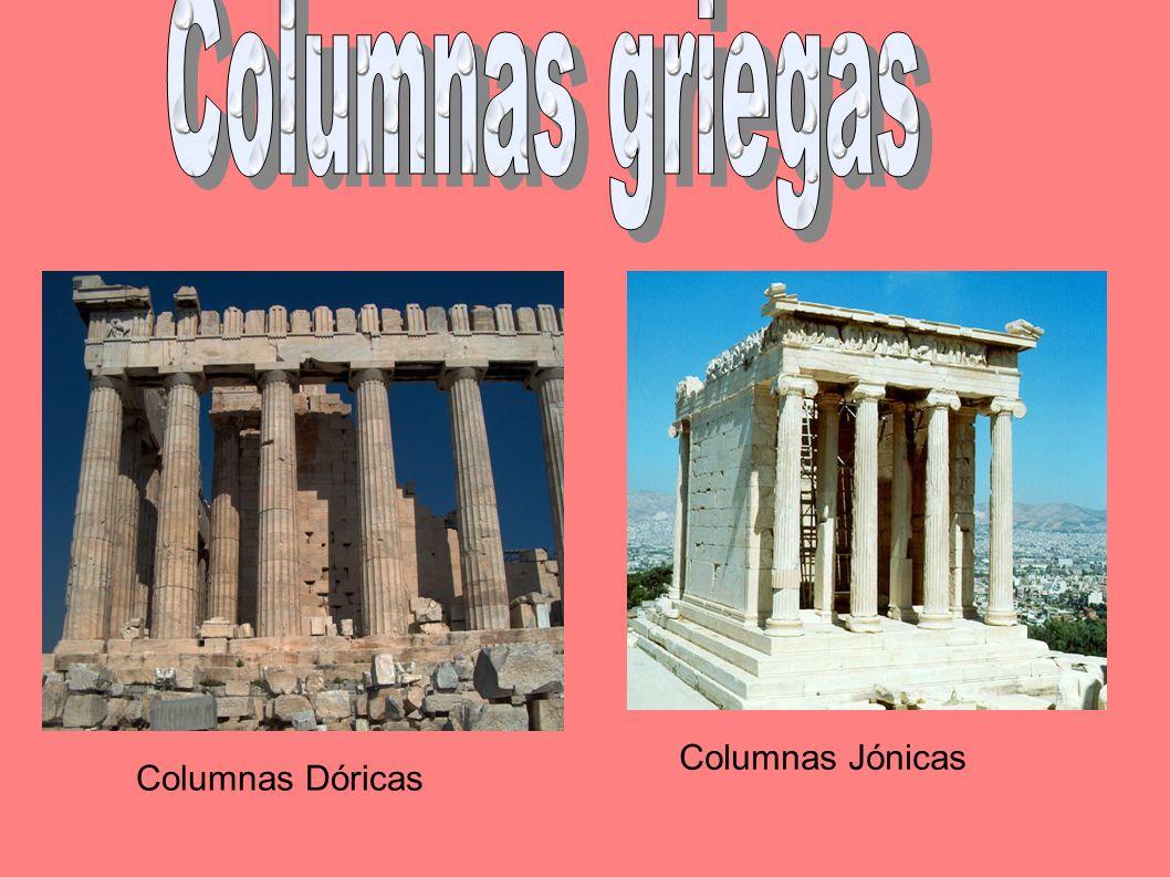 Columnas griegas Columnas Jónicas Columnas Dóricas