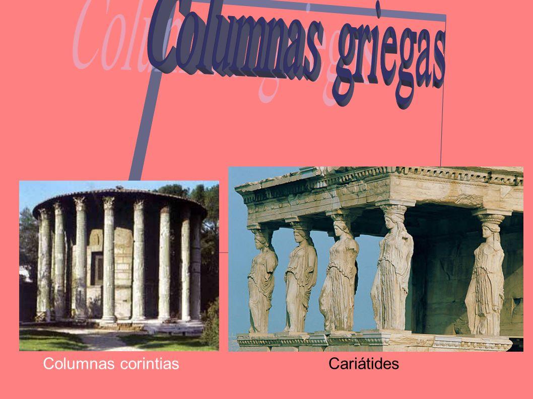Columnas griegas Columnas corintias Cariátides