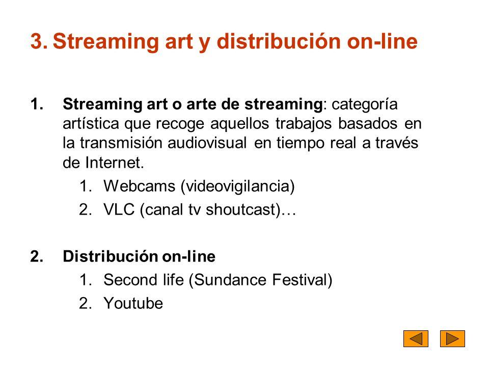3. Streaming art y distribución on-line
