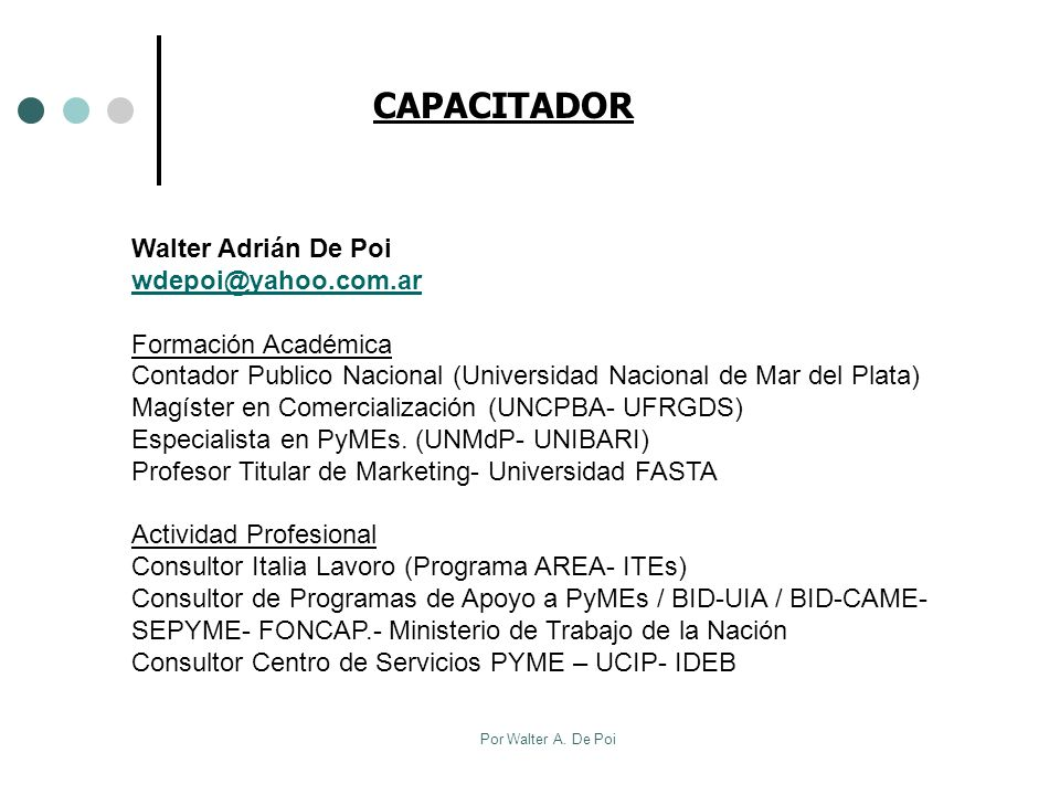 CAPACITADOR Walter Adrián De Poi wdepoi@yahoo.com.ar