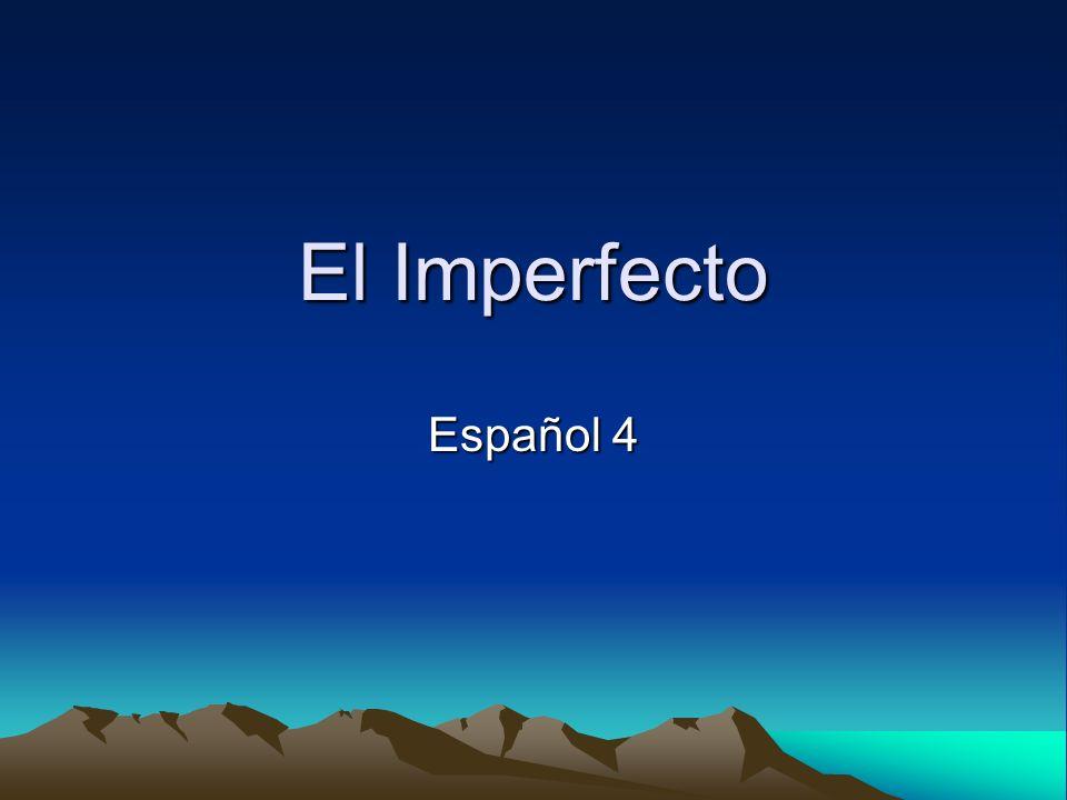 El Imperfecto Español 4