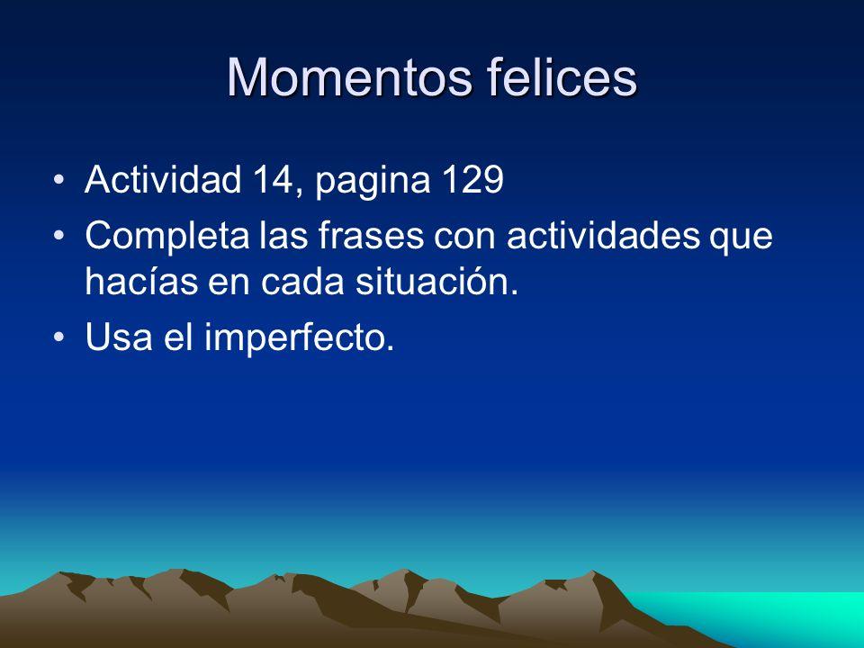 Momentos felices Actividad 14, pagina 129