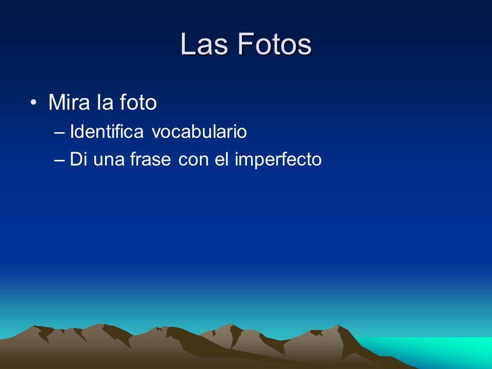 Las Fotos Mira la foto Identifica vocabulario