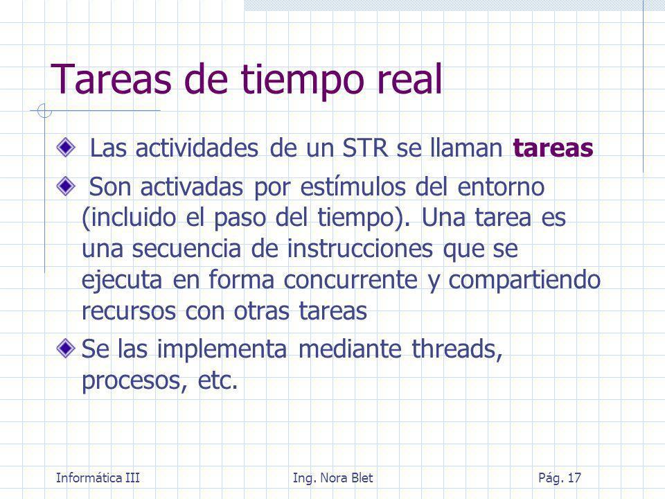 Tareas de tiempo real Las actividades de un STR se llaman tareas