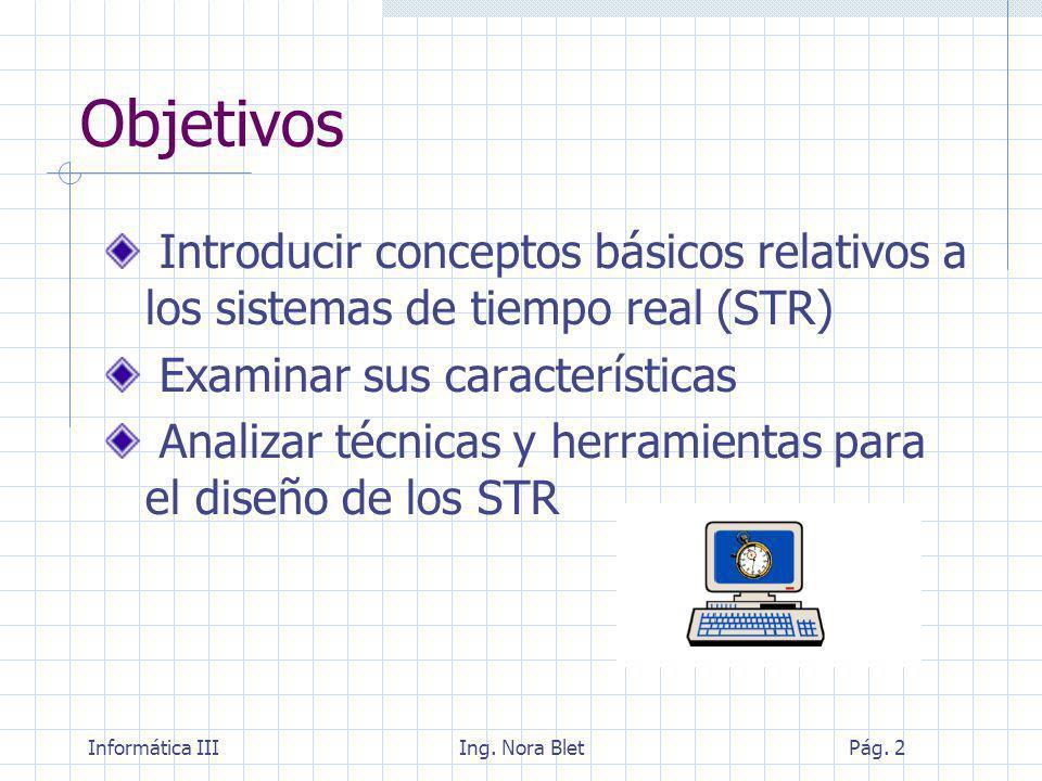 Objetivos Introducir conceptos básicos relativos a los sistemas de tiempo real (STR) Examinar sus características.