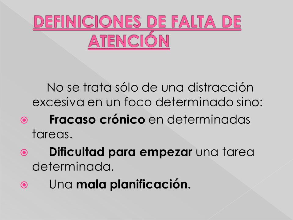 DEFINICIONES DE FALTA DE ATENCIÓN