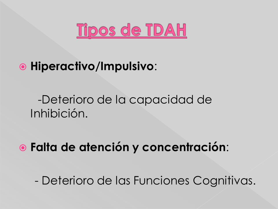 Tipos de TDAH Hiperactivo/Impulsivo: