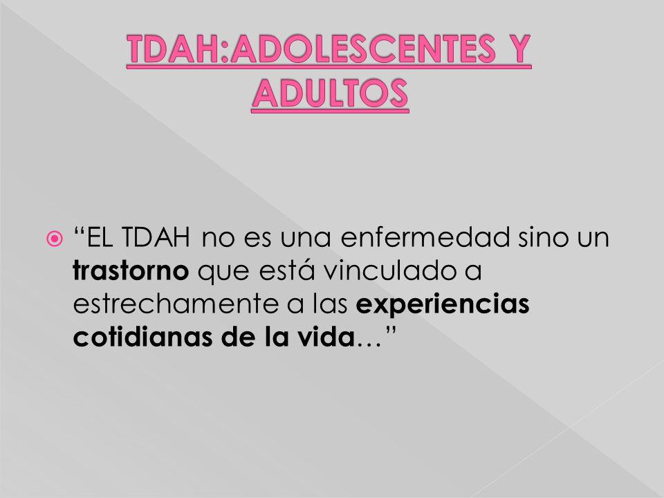 TDAH:ADOLESCENTES Y ADULTOS