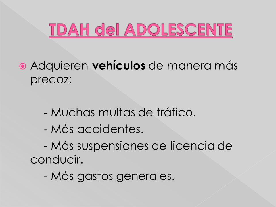 TDAH del ADOLESCENTE Adquieren vehículos de manera más precoz: