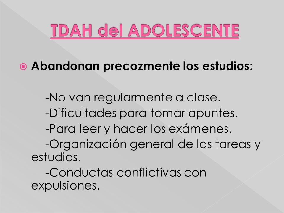 TDAH del ADOLESCENTE Abandonan precozmente los estudios: