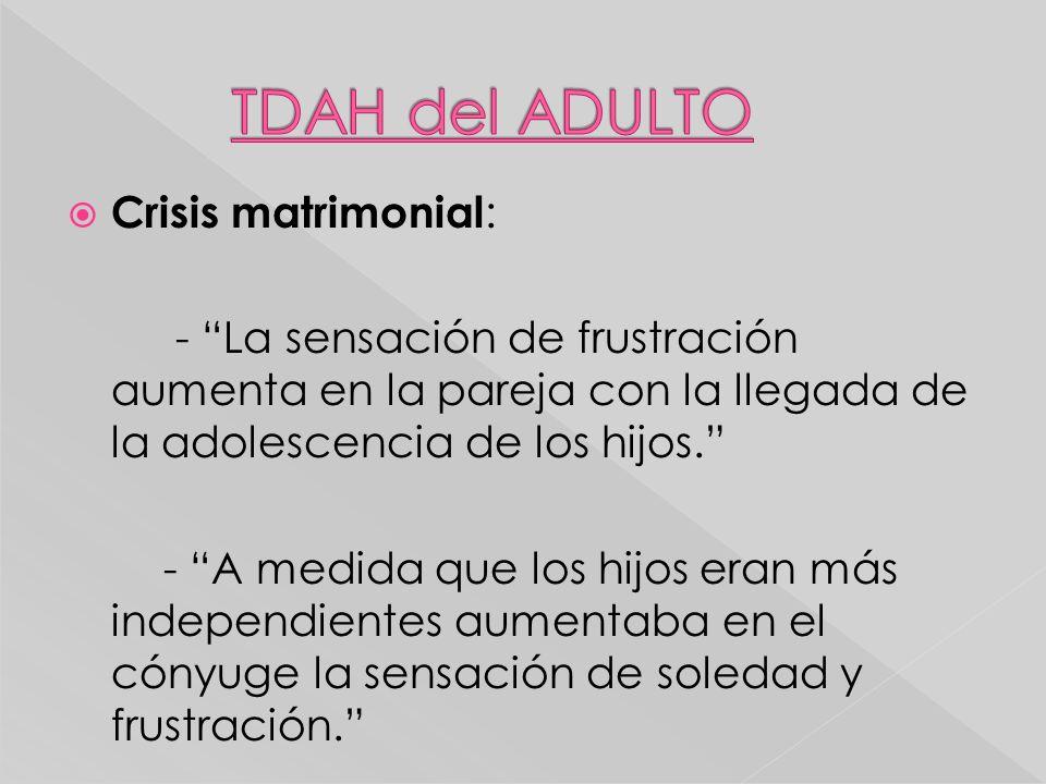 TDAH del ADULTO Crisis matrimonial: