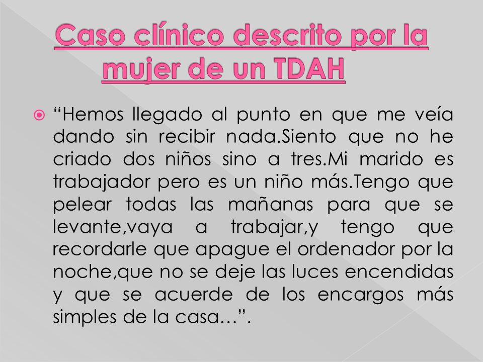 Caso clínico descrito por la mujer de un TDAH