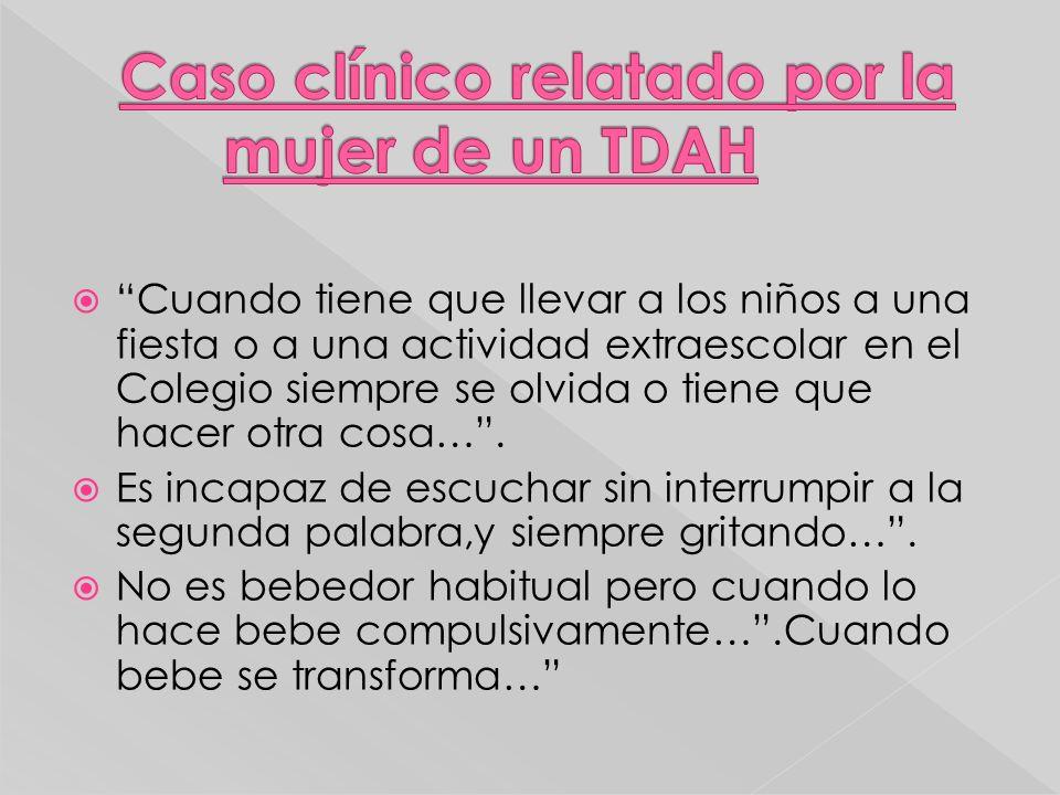Caso clínico relatado por la mujer de un TDAH