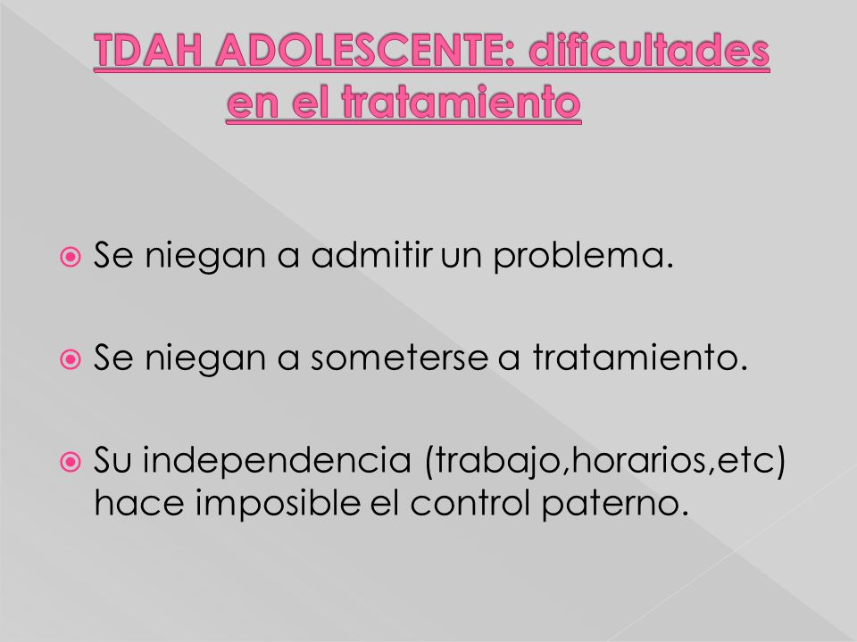 TDAH ADOLESCENTE: dificultades en el tratamiento