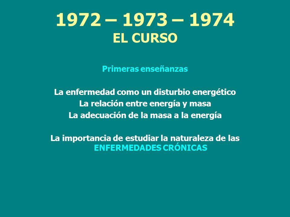 1972 – 1973 – 1974 EL CURSO Primeras enseñanzas