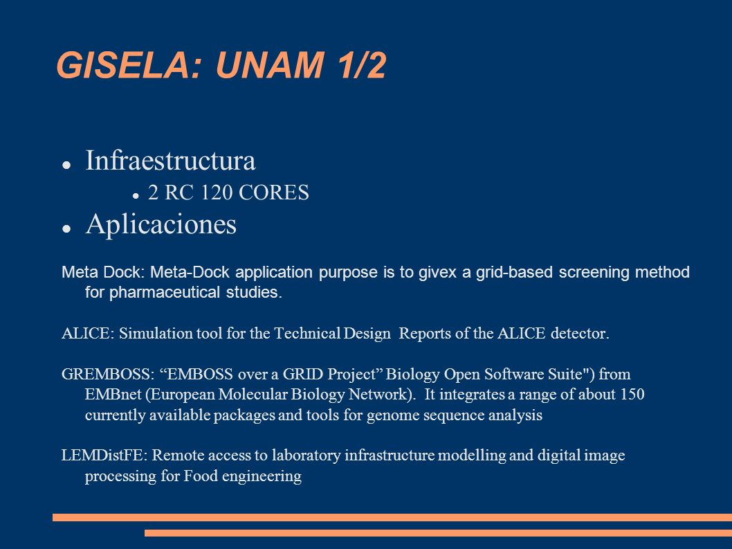 GISELA: UNAM 1/2 Infraestructura Aplicaciones 2 RC 120 CORES