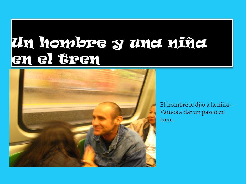 Un hombre y una niña en el tren