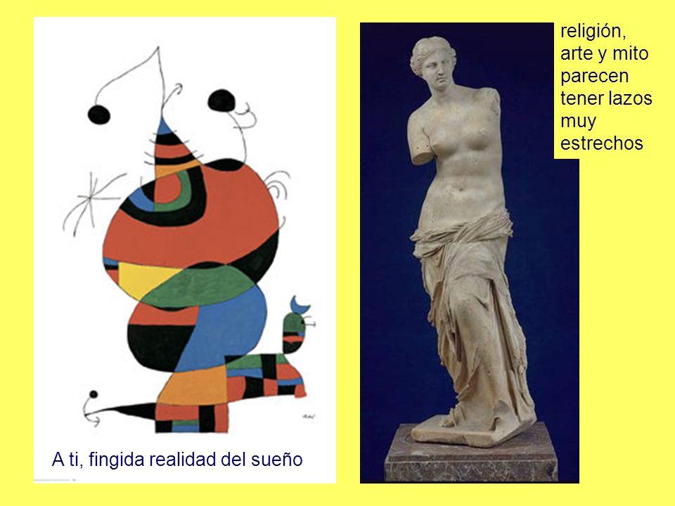 religión, arte y mito parecen tener lazos muy estrechos