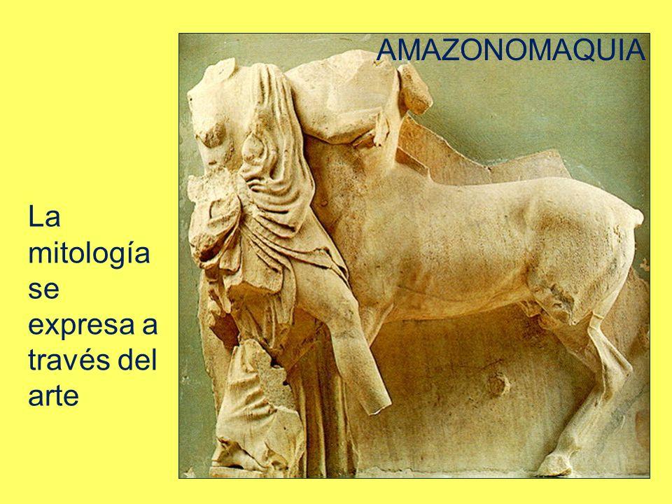 AMAZONOMAQUIA La mitología se expresa a través del arte