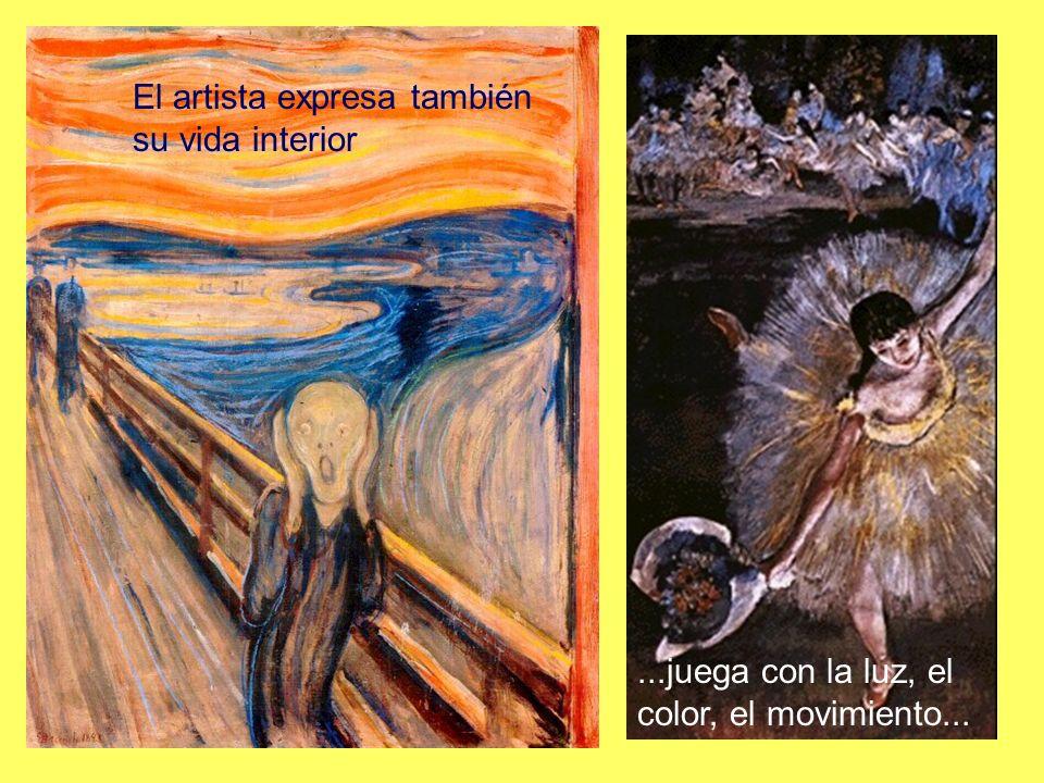 El artista expresa también su vida interior