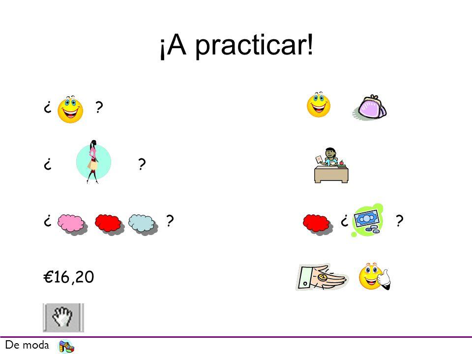 ¡A practicar! ¿ ¿ ¿ ¿ €16,20 De moda