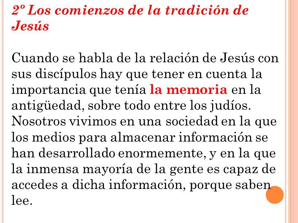 2º Los comienzos de la tradición de Jesús