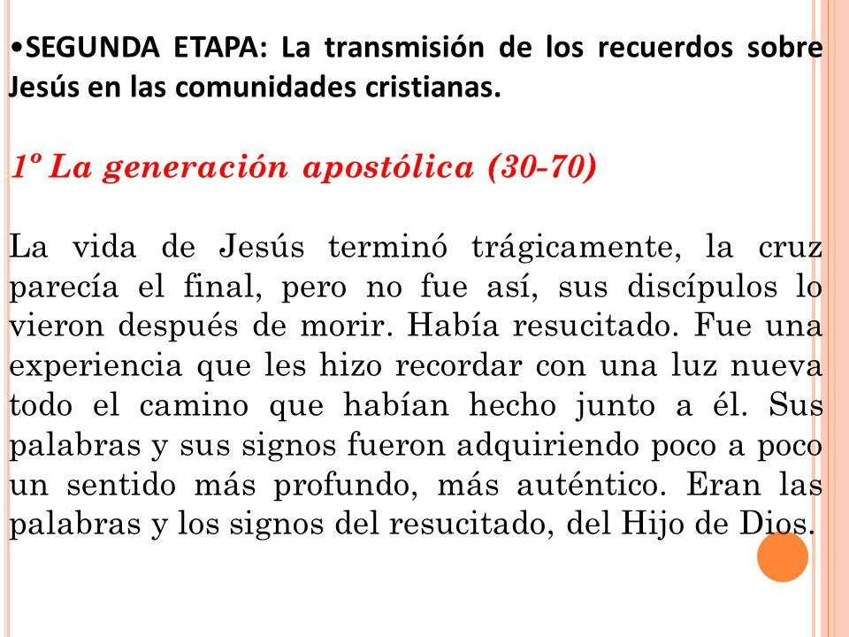 SEGUNDA ETAPA: La transmisión de los recuerdos sobre Jesús en las comunidades cristianas.