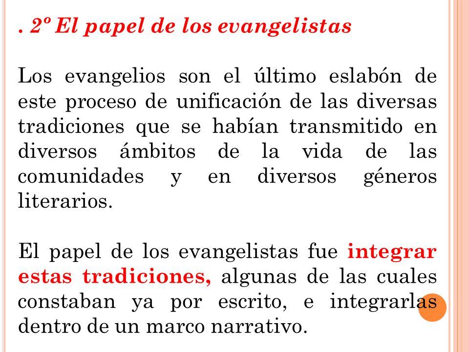 . 2º El papel de los evangelistas