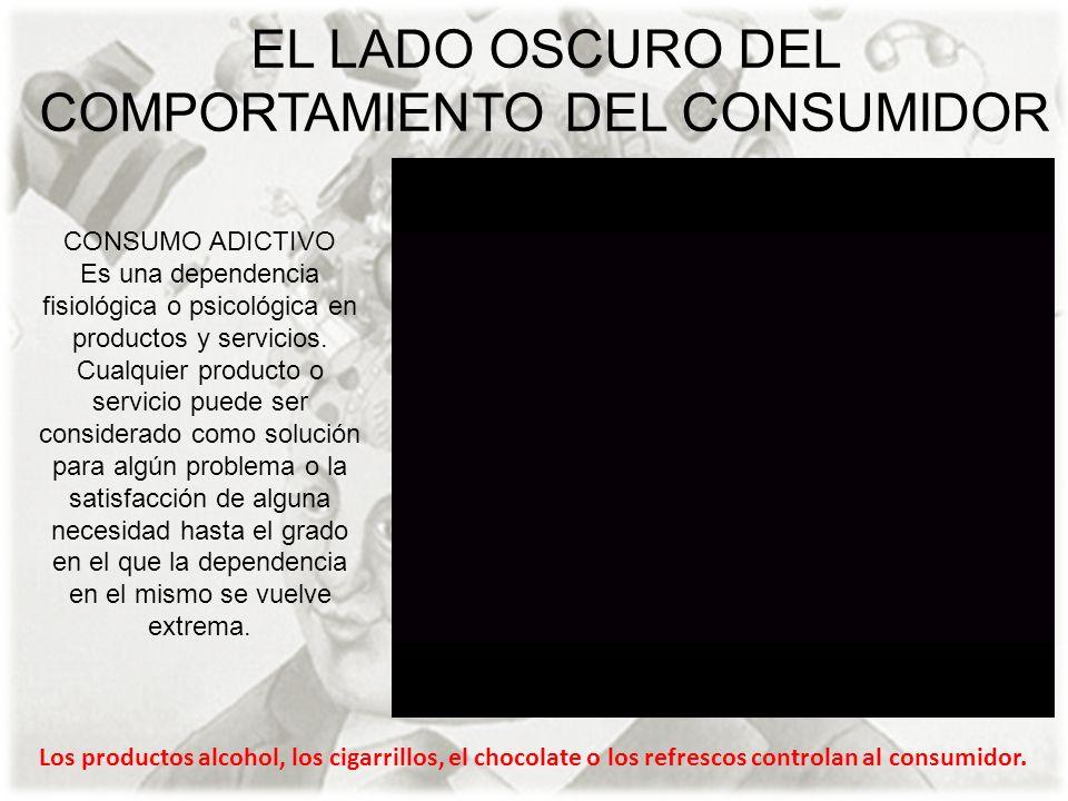 EL LADO OSCURO DEL COMPORTAMIENTO DEL CONSUMIDOR